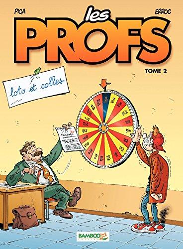 Les Profs - Tome 2 - loto et colles par Erroc