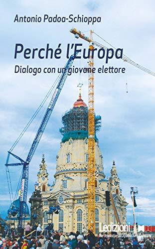 Perché l'Europa. Dialogo con un giovane elettore