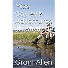 Miss Cayley's Adventures (Illustrated)