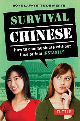Survival Chinese: How to Communicate Without Fuss or Fear Instantly! (a Mandarin Chinese Language Phrasebook) (Survival Phrasebooks) (Survival Series)