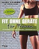 Fit ohne Geräte für Frauen: Trainieren mit dem eigenen Körpergewicht von Joshua Clark