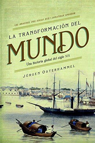 La transformación del mundo: Una historia global del siglo XIX por Jürgen Osterhammel
