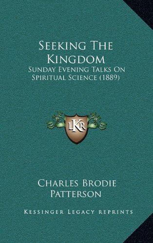 Seeking the Kingdom: Sunday Evening Talks on Spiritual Science (1889)