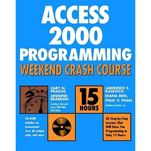 Access 2000 Programming Weekend Crash Course by Prague, Cary N., Reardon, Jennifer, Kasevich, Lawrence S., R (2000) Paperback