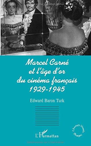 Marcel Carné et l'âge d'or du ...