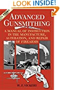 #10: Advanced Gunsmithing: A Manual of Instruction in the Manufacture, Alteration, and Repair of Firearms (75th Anniversary Edition)