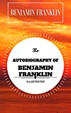 Image de The Autobiography of Benjamin Franklin: By Benjamin Franklin : Illustrated - Ori