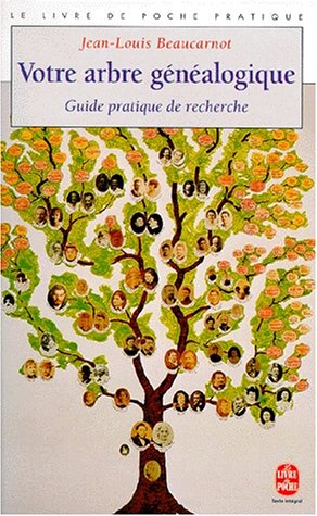 Votre arbre généalogique : guide pratique de recherche