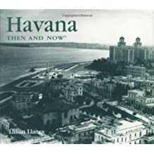 Havana Then and Now (Then & Now (Thunder Bay Press))