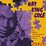 Songtexte von Nat King Cole - Little by Little