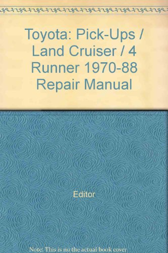 Toyota: Pick-Ups / Land Cruiser / 4 Runner 1970-88 Repair Manual