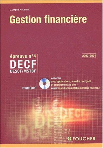 Foucher Expertise comptable : Gestion financière. Épreuve n° 4 DECF, DESCF/MSTCF (Manuel)