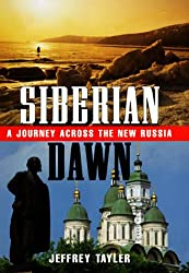 Siberian Dawn: A Journey Across the New Russia