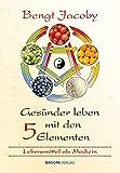 Gesünder leben mit den Fünf Elementen: Das Yin und Yang in der Ernährung nutzen