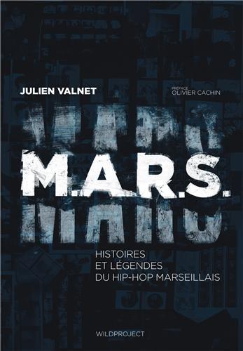 M.A.R.S Histoires et lgendes du hip-hop marseillais
