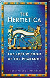 The Hermetica: Lost Wisdom of the Pharaohs