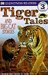 Tiger Tales: And Big Cat Stories (DK Eyewitness Readers Level 3 - Reading Alone)