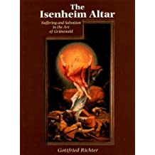 The Isenheim Altar: Suffering and Salvation in the Art of Grunewald