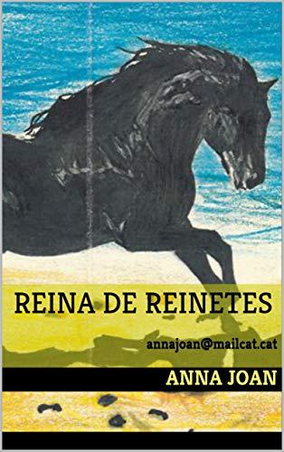 REINA DE REINETES: annajoan@mailcat.cat (Catalan Edition) por Anna Joan