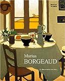 Marius Borgeaud. L'homme, l'oeuvre. 1861-1924. Catalogue raisonné