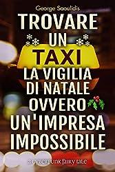 Trovare un Taxi la Vigilia di Natale Ovvero Un'Impresa Impossibile