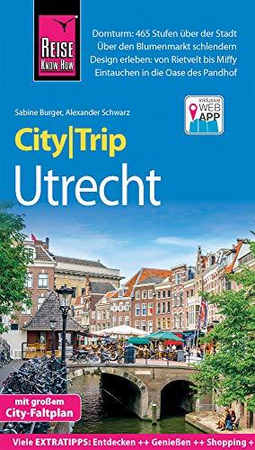 Reise Know-How CityTrip Utrecht: Reiseführer mit Stadtplan und kostenloser Web-App