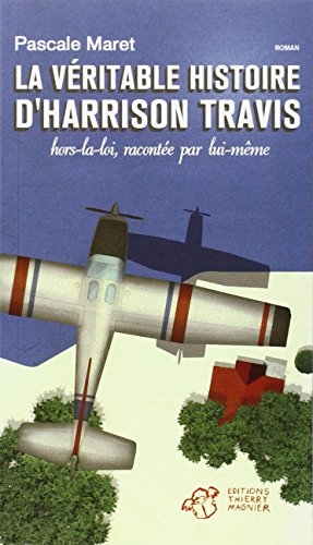 La véritable histoire d'Harrison Travis, hors la loi, racontée par lui-même