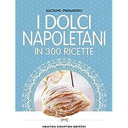 I dolci napoletani in 300 ricette