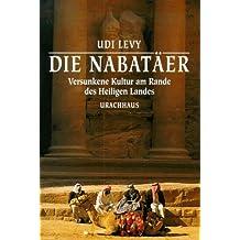 Die Nabatäer. Versunkene Kultur am Rande des Heiligen Landes