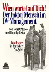 Wien wartet auf Dich!: Der Faktor Mensch im DV-Management Peopleware in deutsche Ausgabe