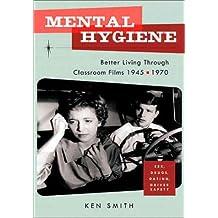 Mental Hygiene: Classroom Films 1945-1970