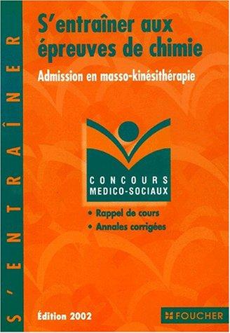 S'entraîner aux épreuves de chimie : Admission en masso-kinésithérapie, édition 2002
