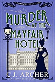 Murder at the Mayfair Hotel (Cleopatra Fox Mysteries Book 1) (English Edition)