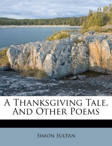 A Thanksgiving Tale, And Other Poems