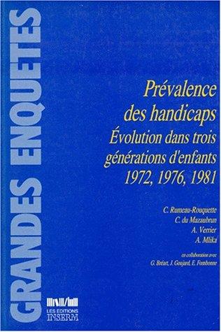 PREVALENCE DES HANDICAPS. Evolution dans trois générations d'enfants 1972, 1976, 1981 par Christiane Du Mazaubrun