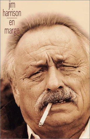 En marge : Mémoires par Jim Harrison