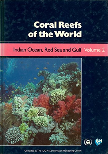 Coral Reefs of the World: Indian Ocean, Red Sea, and Gulf par IUCN Conservation Monitoring Centre