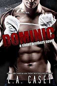 DOMINIC (Slater Brothers Book 1) (English Edition) von [Casey, L.A.]