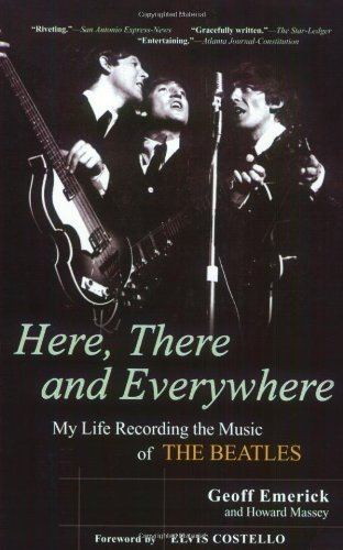 Here, There and Everywhere: My Life Recording the Music of the Beatles by Emerick, Geoff, Massey, Howard (2007) Paperback