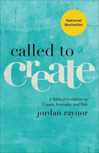 Called to Create: A Biblical Invitation to Create, Innovate, and Risk por Jordan Raynor