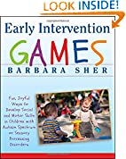 #8: Early Intervention Games: Fun, Joyful Ways to Develop Social and Motor Skills in Children with Autism Spectrum or Sensory Processing Disorders