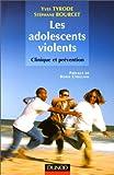 Les adolescent violents - Clinique et prévention