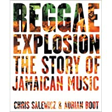 Reggae Explosion: The Story of Jamaican Music