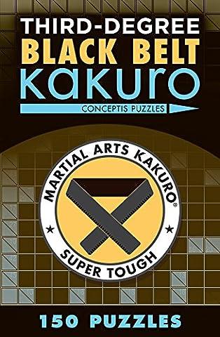 Third-Degree Black Belt Kakuro (Martial Arts Puzzles) (Sterling Martial Arts)
