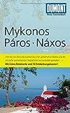 DuMont Reise-Taschenbuch Reiseführer Mykonos, Paros, Naxos - Klaus Bötig