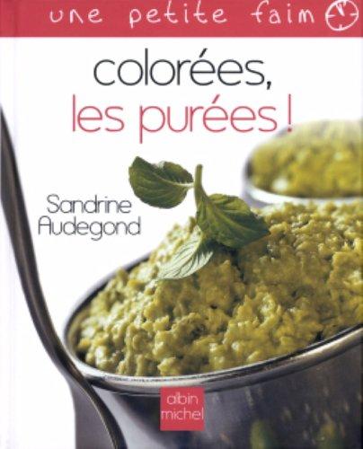 Colorées, les purées ! par Sandrine Audegond