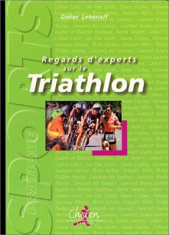 Regards d'experts sur le triathlon par Didier Lehénaff