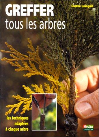 Greffez tous les arbres par Gaston Guingois