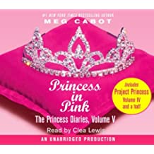 The Princess Diaries, Volume V: Princess in Pink: With Project Princess: The Princess Diaries #4.5