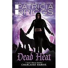 Dead Heat: An Alpha and Omega novel